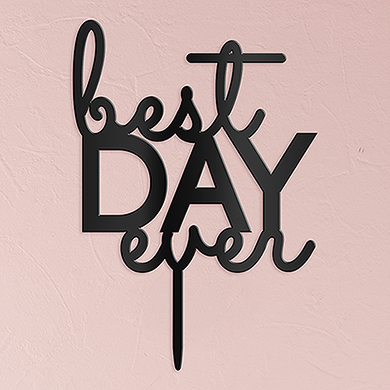 Best Day Ever Acrylic Cake Topper - Black