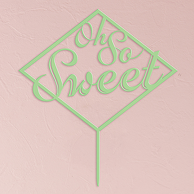 Oh So Sweet Acrylic Cake Topper - Daiquiri Green