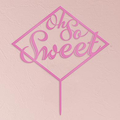 Oh So Sweet Acrylic Cake Topper - Dark Pink