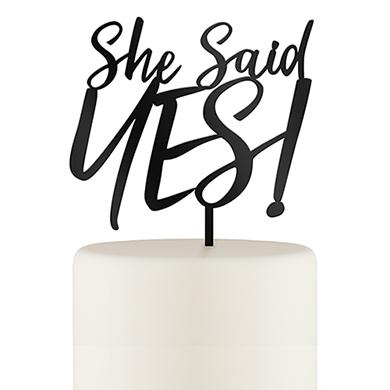 She Said Yes! Acrylic Cake Topper - Black